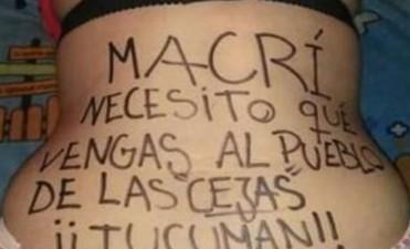 Pintada y en ropa interior, una mujer tucumana le hace un desesperado pedido a Macri